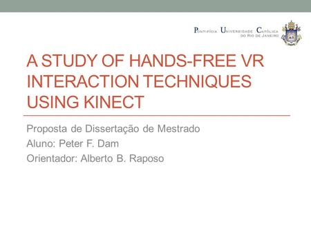 A Study of Hands-Free VR Interaction Techniques Using Kinect