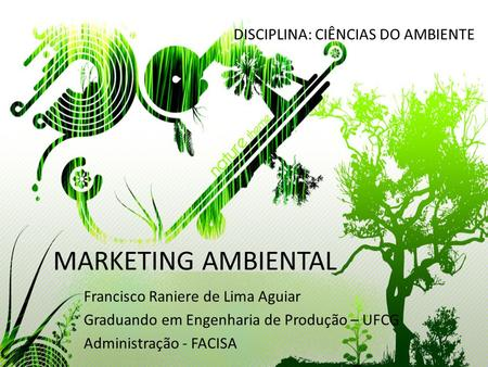 MARKETING AMBIENTAL DISCIPLINA: CIÊNCIAS DO AMBIENTE