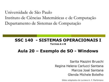 SSC SISTEMAS OPERACIONAIS I Aula 20 – Exemplo de SO - Windows