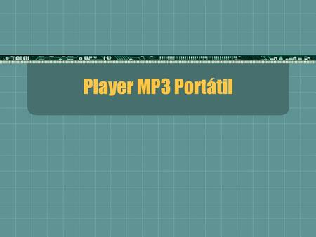 Player MP3 Portátil.