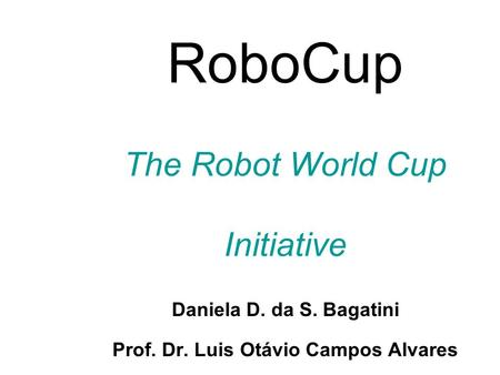 RoboCup The Robot World Cup Initiative