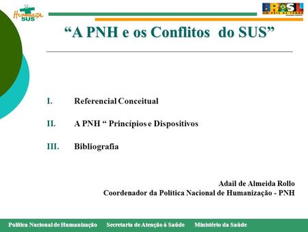 """A PNH e os Conflitos do SUS"""