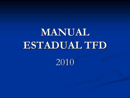 MANUAL ESTADUAL TFD 2010.