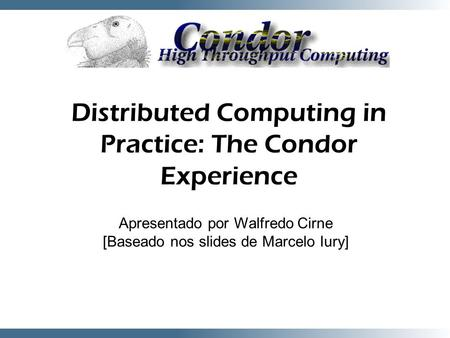 Distributed Computing in Practice: The Condor Experience