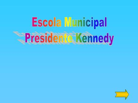Escola Municipal Presidente Kennedy.