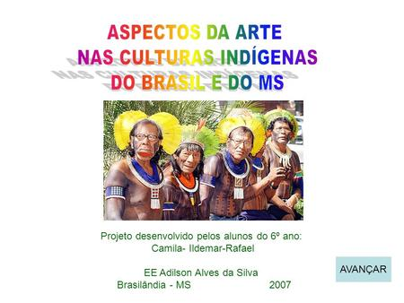 NAS CULTURAS INDÍGENAS DO BRASIL E DO MS