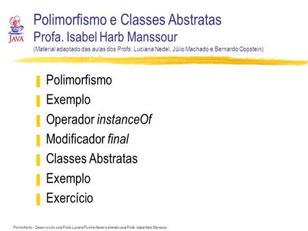 Polimorfismo e Classes Abstratas Profa