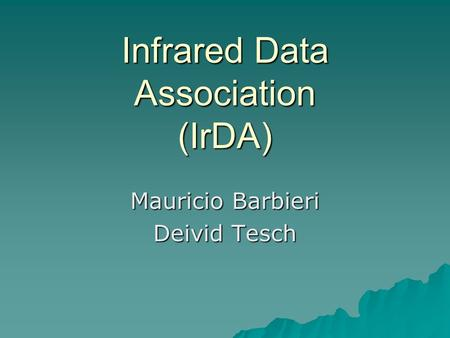 Infrared Data Association (IrDA)