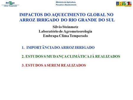 IMPACTOS DO AQUECIMENTO GLOBAL NO ARROZ IRRIGADO DO RIO GRANDE DO SUL