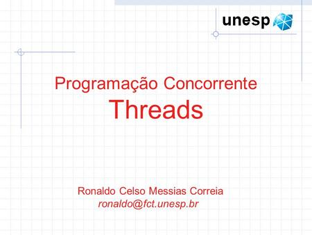 Ronaldo Celso Messias Correia Programação Concorrente Threads.