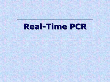 Real-Time PCR. Cockerill FR III. Arch Pathol Lab Med. 2003;127:1112.