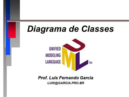 Diagrama de Classes Prof. Luís Fernando Garcia