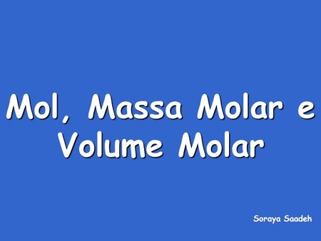 Mol, Massa Molar e Volume Molar