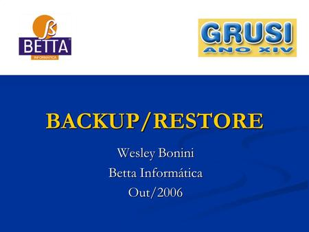 Wesley Bonini Betta Informática Out/2006