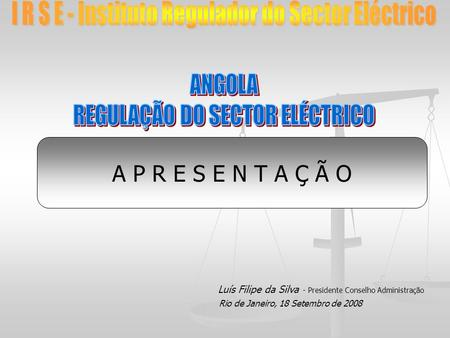 I R S E - Instituto Regulador do Sector Eléctrico