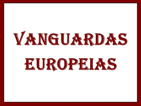 VANGUARDAS EUROPEIAS.