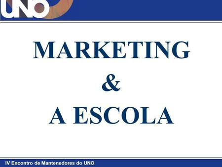 MARKETING & A ESCOLA.