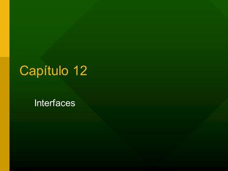 Capítulo 12 Interfaces. 2Capítulo 12 – Interfaces Interfaces Herança Múltipla Interface.