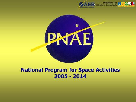 Ministério da Ciência e Tecnologia National Program for Space Activities 2005 - 2014.