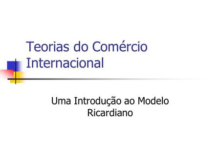 Teorias do Comércio Internacional