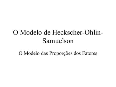 the heckscher ohlin essay Heckscher–ohlin theorem is more likely to hold if relative factor abundance   some seven years prior to samuelson's first factor-price equalization essay there.