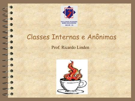 Classes Internas e Anônimas1 Prof. Ricardo Linden.