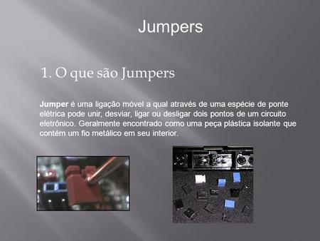 Jumpers 1. O que são Jumpers