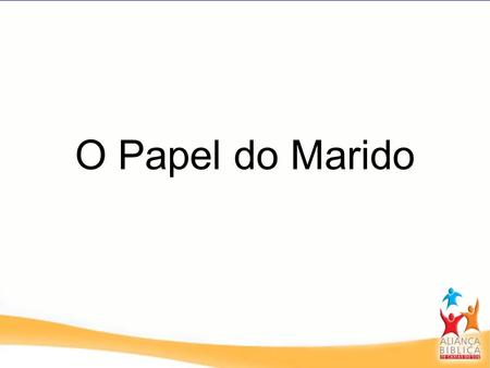 O Papel do Marido.