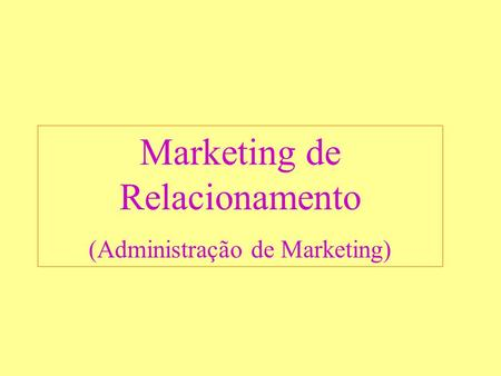 Marketing de Relacionamento (Administração de Marketing)