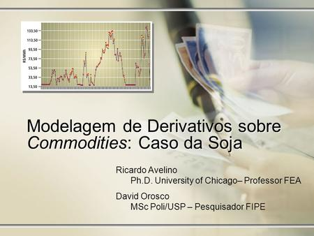 Modelagem de Derivativos sobre Commodities: Caso da Soja