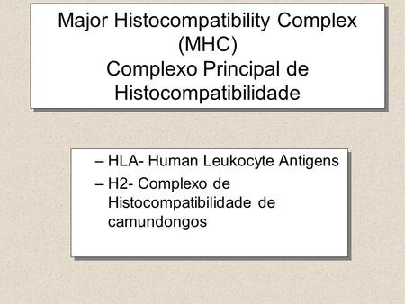 HLA- Human Leukocyte Antigens