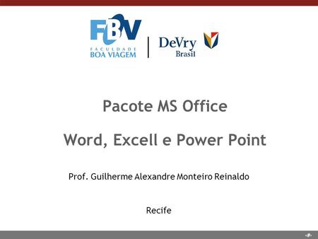 Pacote MS Office Word, Excell e Power Point