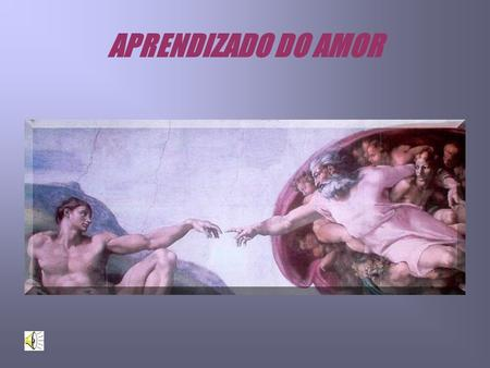 APRENDIZADO DO AMOR.