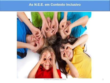 As N.E.E. em Contexto Inclusivo