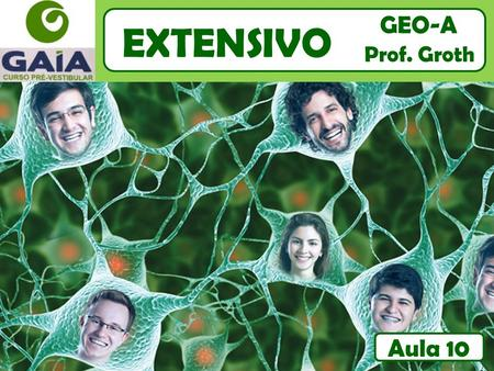 EXTENSIVO GEO-A Prof. Groth Aula 10. CLASSIFICAÇÃO CLIMÁTICA – KOPPEN - MUNDO.