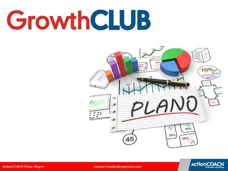 GrowthCLUB ActionCOACH Porto Alegre.