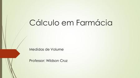 Medidas de Volume Professor: Wildson Cruz