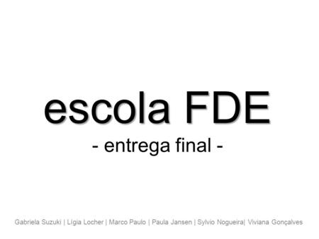 escola FDE - entrega final -