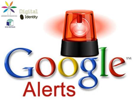 O que são os alertas do Google? What are the Google Alerts?