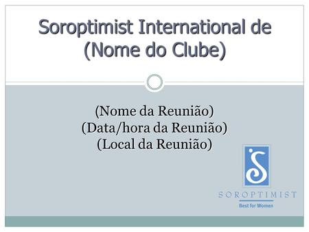 Soroptimist International de (Nome do Clube)