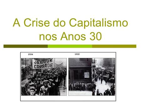 A Crise do Capitalismo nos Anos 30