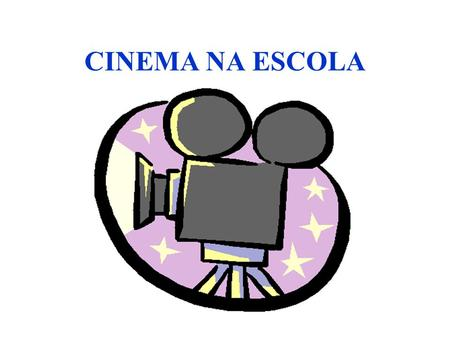 CINEMA NA ESCOLA.
