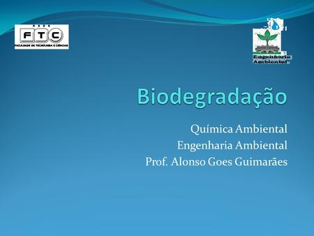Química Ambiental Engenharia Ambiental Prof. Alonso Goes Guimarães.