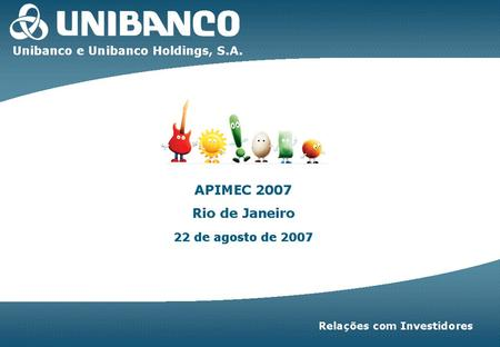 Investor Relations | page 1 Unibanco | 1. Investor Relations | page 2 Unibanco | 2.