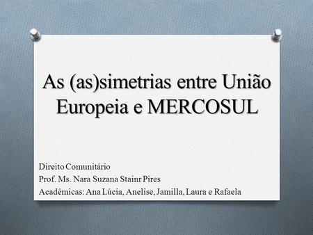 As (as)simetrias entre União Europeia e MERCOSUL