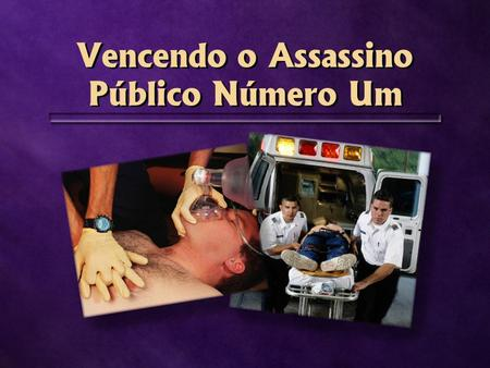Vencendo o Assassino Público Número Um