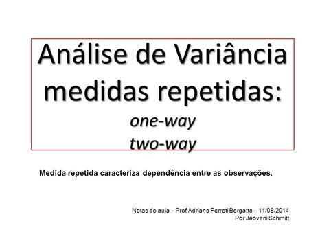 Análise de Variância medidas repetidas: one-way two-way