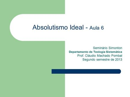 Absolutismo Ideal - Aula 6