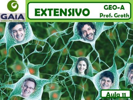 EXTENSIVO GEO-A Prof. Groth Aula 11.