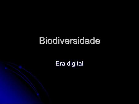Biodiversidade Era digital.